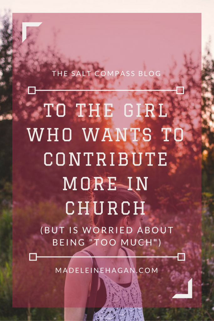 To The Girl Who Wants to Contribute More In Church