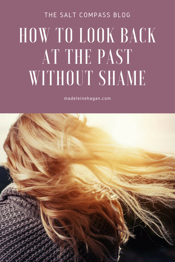 How To Look Back At The Past Without Shame