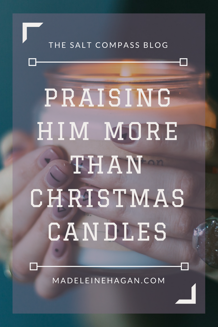 Praising Him More Than Christmas Candles