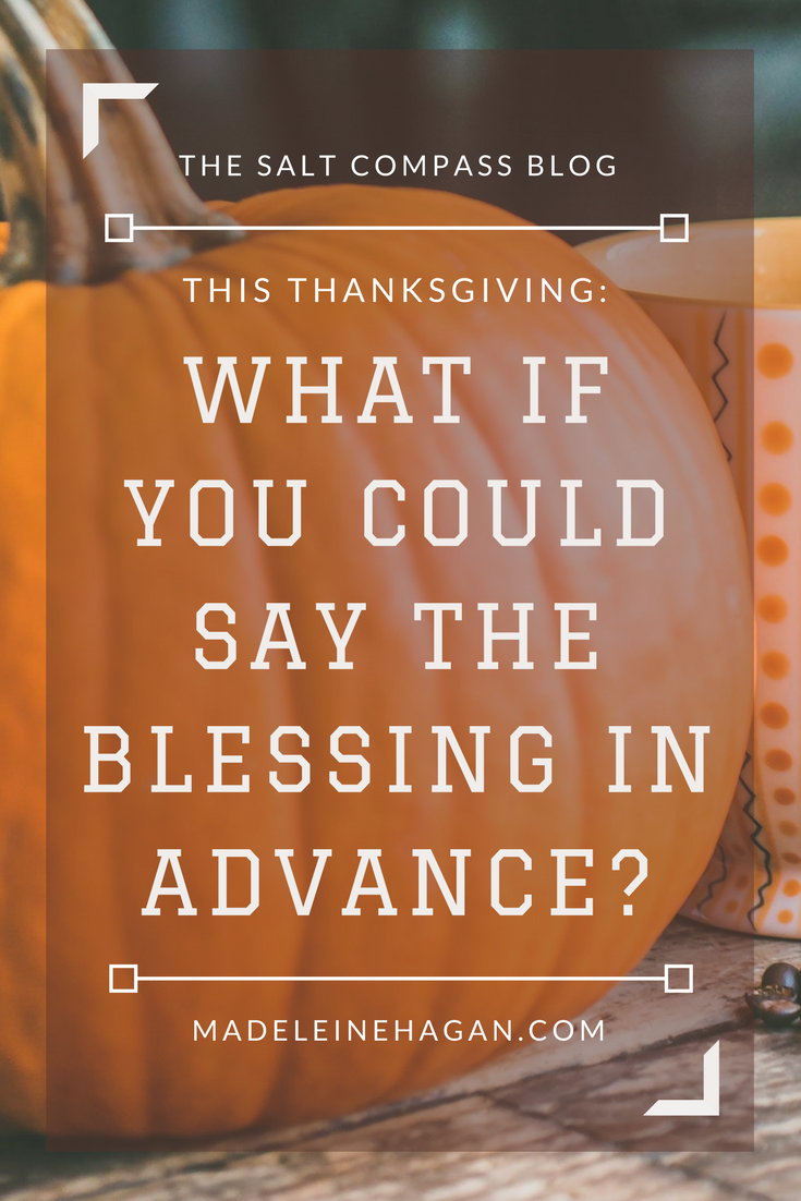 This Thanksgiving: What If You Could Say The Blessing In Advance?