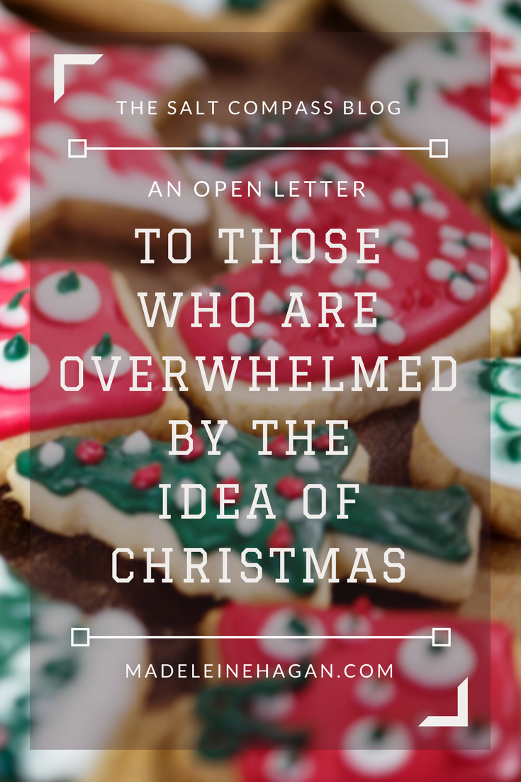 To Those Who Are Overwhelmed by the Idea of Christmas