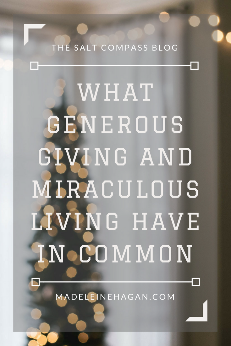 What Generous Giving and Miraculous Living Have in Common