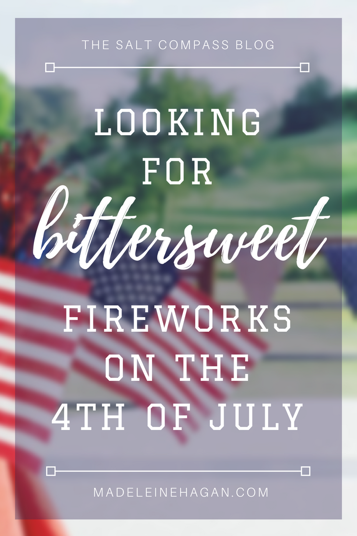 The 4th of July: Looking For Bittersweet Fireworks