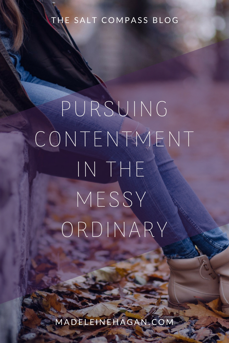 Pursuing Contentment in the Messy Ordinary by Madeleine Hagan