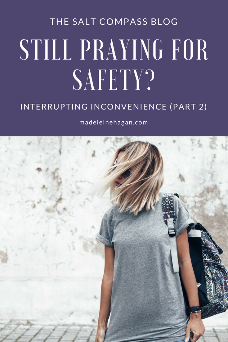 Still Praying For Safety? (Interrupting Inconvenience Part 2)