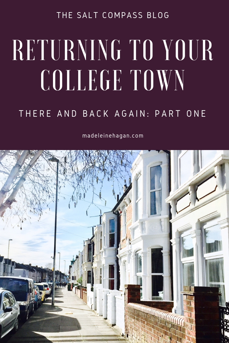Returning To Your College Town (There and Back Again: Part 1)