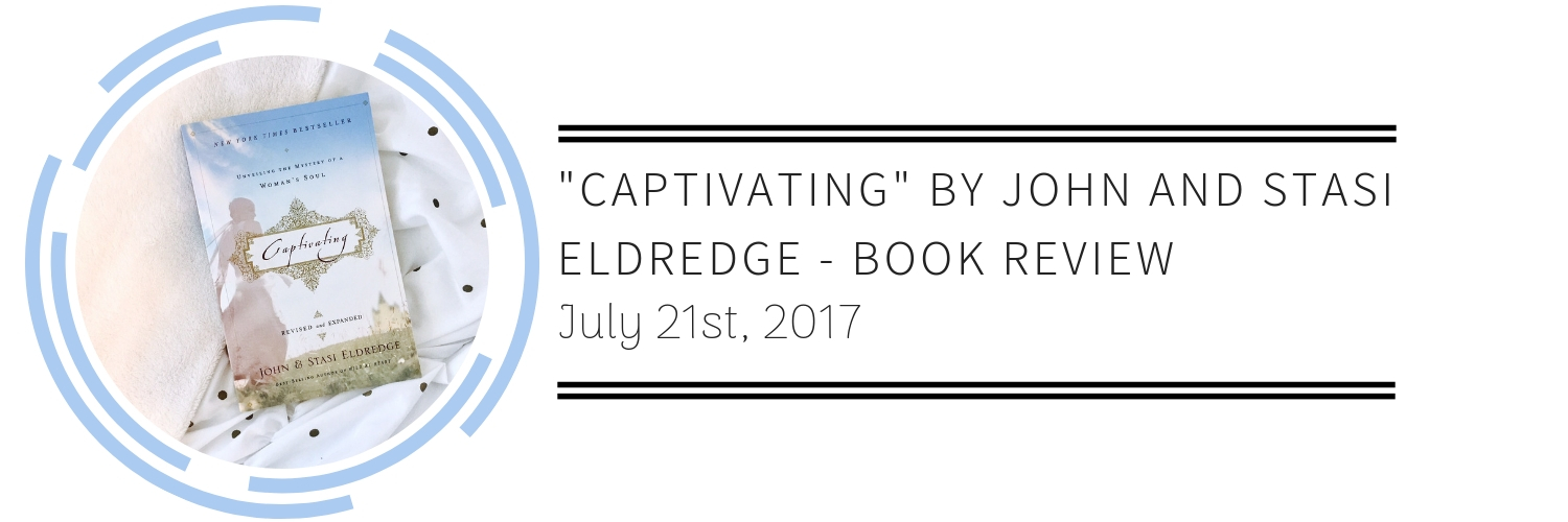The Salt Compass: Captivating by John and Stasi Eldredge