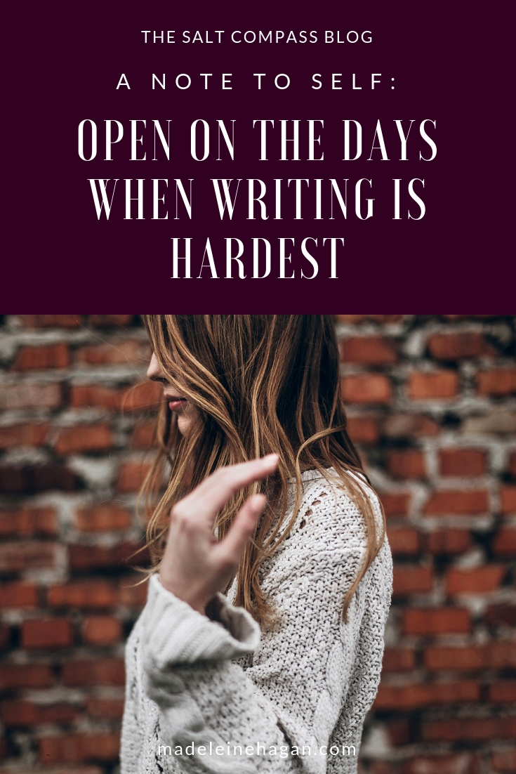 Note To Self: Open On the Days When Writing Is Hardest