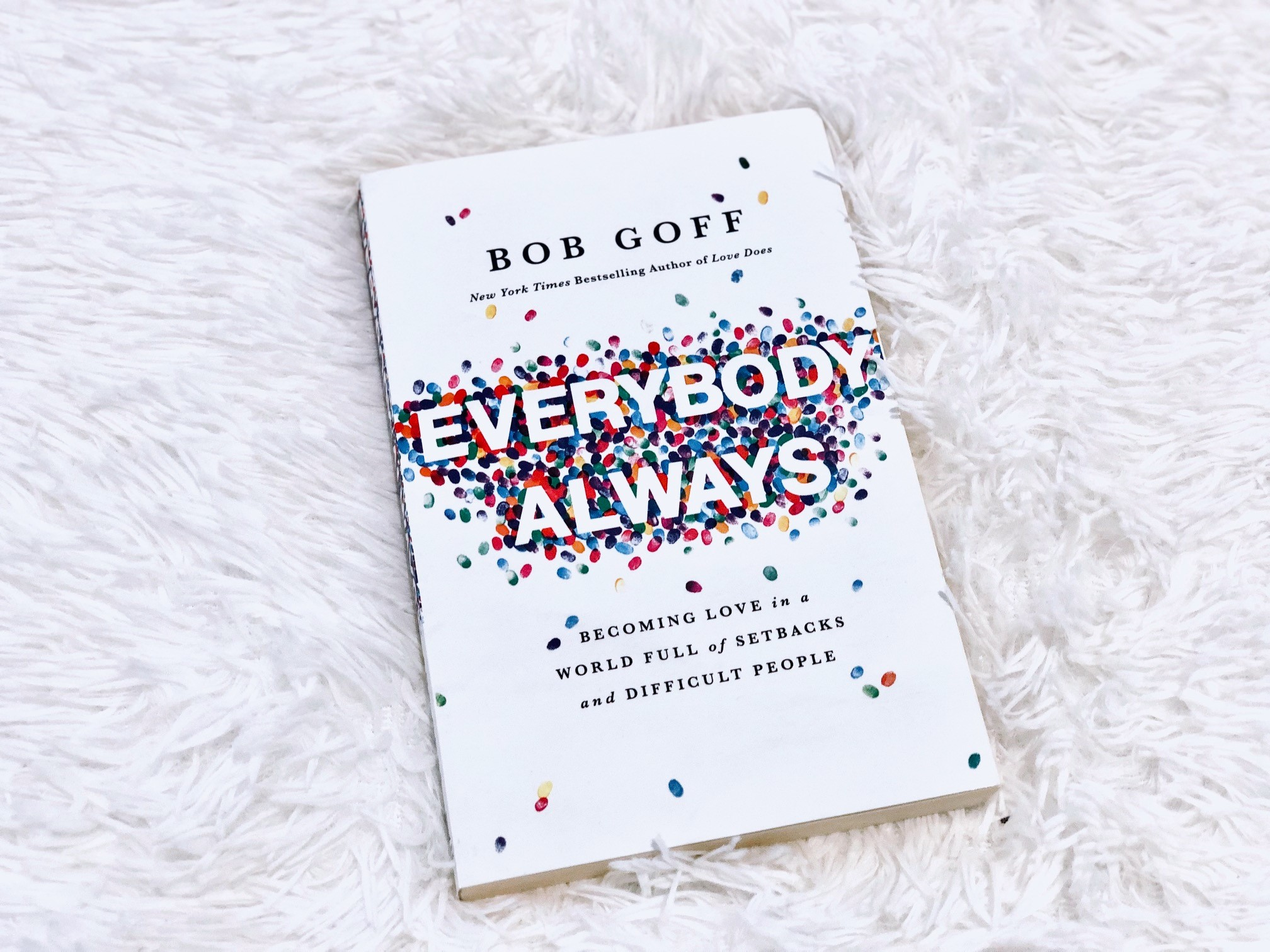 Everybody Always: Becoming Love in a World Full of Setbacks and Difficult People by Bob Goff