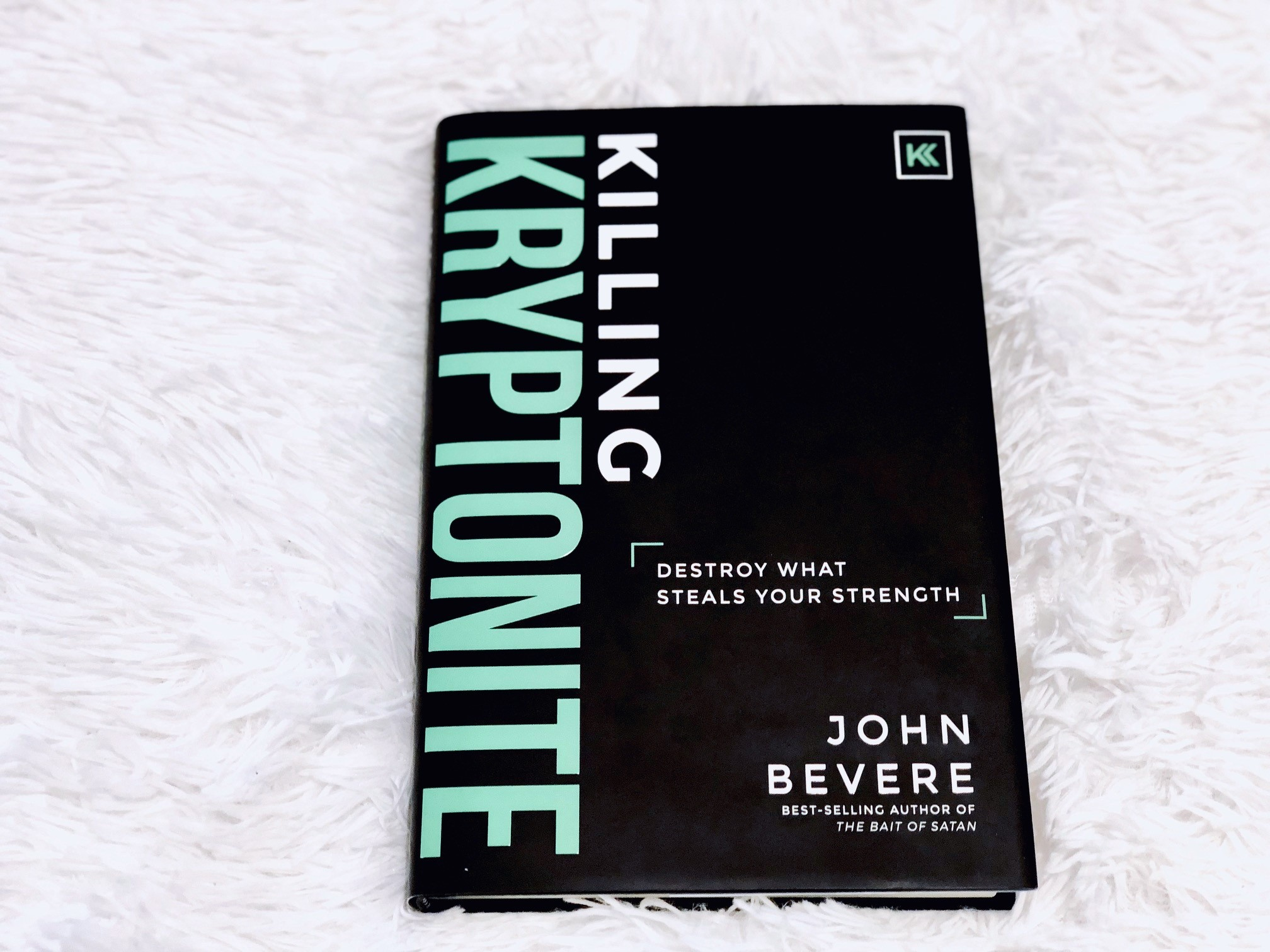 Killing Kryptonite: Destroy What Steals Your Strength by John Bevere