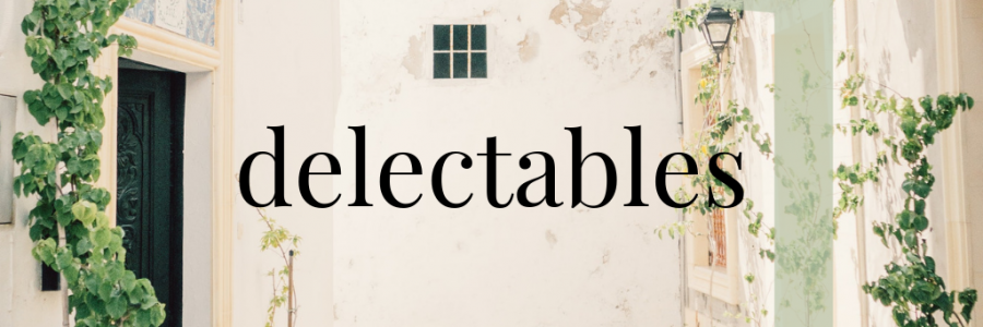 Delectables: Round #1