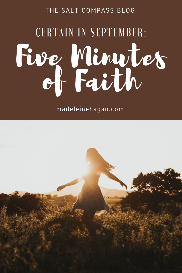 Certain in September: Five Minutes of Faith
