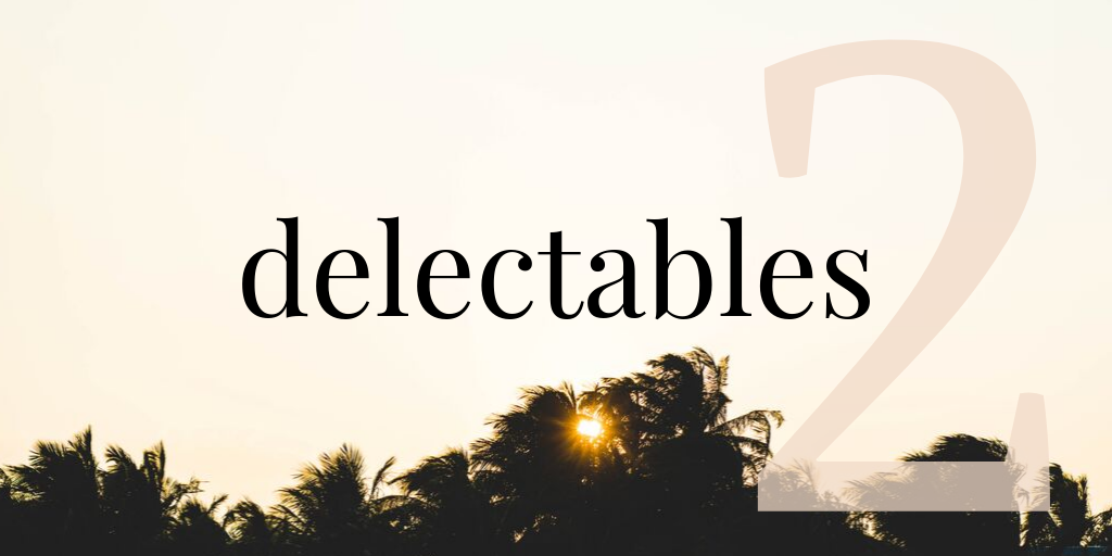 Delectables: Round Two on The Salt Compass Blog