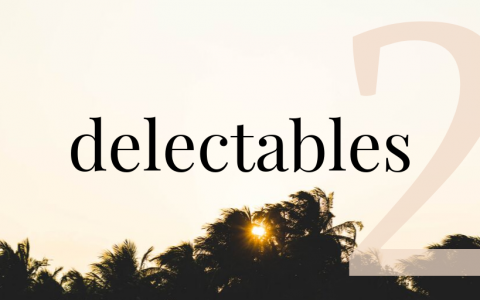 Delectables: Round #2